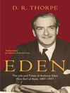 Eden (eBook): The Life and Times of Anthony Eden First Earl of Avon, 1897-1977